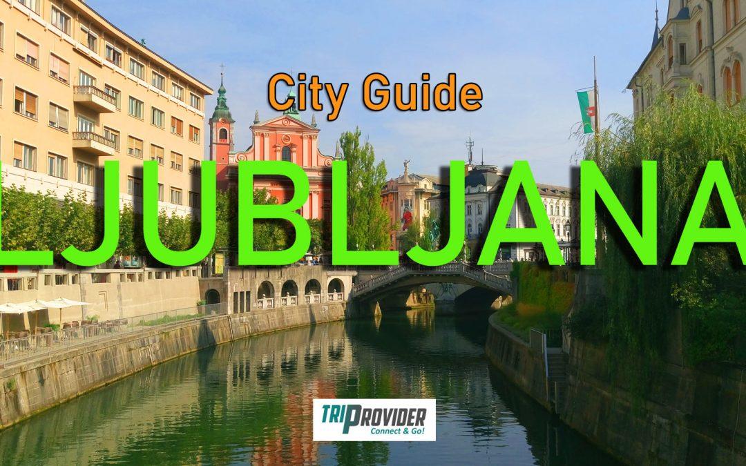 Ljubljana City Guide – Slovenia