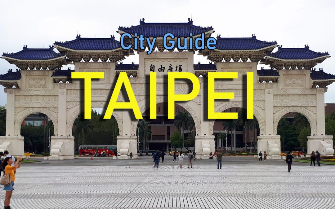 Taipei City Guide – Taiwan